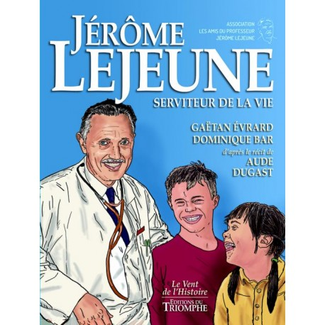 Jérôme Lejeune - Gaëtan Evrard, Dominique Bar