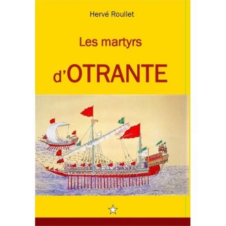 Les martyrs d'Otrante - Hervé Roullet