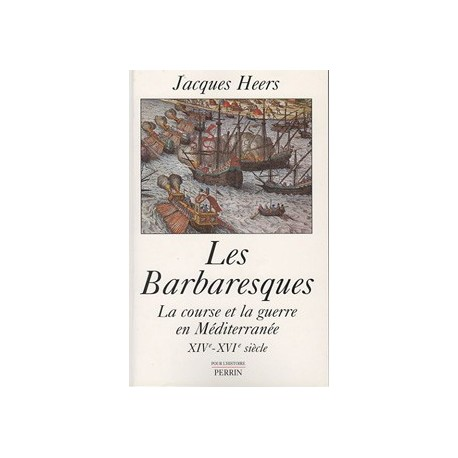 Les Barbaresques - Jacques Heers