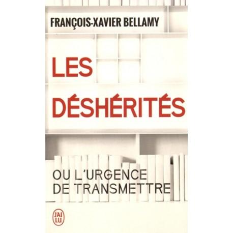 Les déshérités - François-Xavier Bellamy (poche)