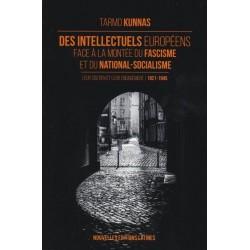 Des intellectuels européens face à la montée du fascisme et du national-socialisme - Tarmo Kunnas