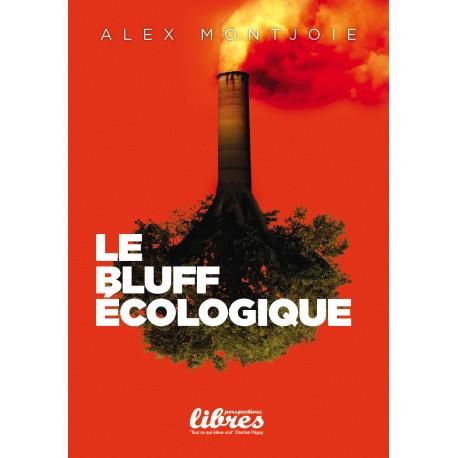 Le bluff écologique - Alex Montjoie