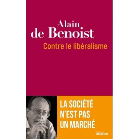 Contre le libéralisme - Alain de Benoist