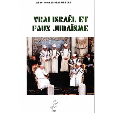 Vrai israël et faux judaïsme - Abbé Jean-Michel Gleize