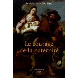 Le courage de la paternité  Louis-Marie de Blignières
