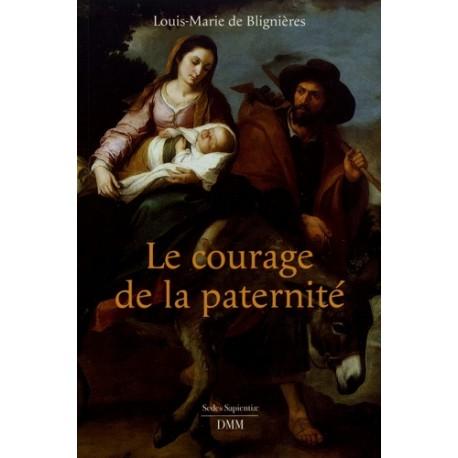 Le courage de la paternité  Louis-Marie de Blignières