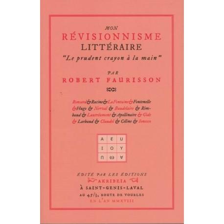 Mon révisionnisme littéraire - Robert Faurisson