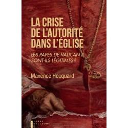 La Crise de l'autorité dans l'Eglise - Maxence Hecquard