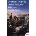 Comment l'Algérie devient française - Georges Fleury