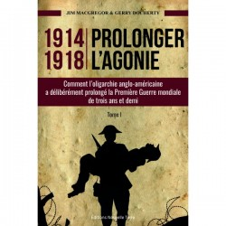 1914-1918 Prolonger l'agonie - Jim Macgregor, Gerry Docherty