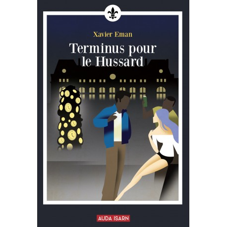 Terminus pour le hussard - Xavier Eman