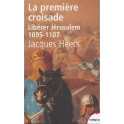 La première croisade - Jacques Heers