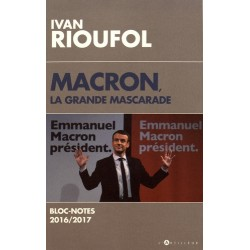 Macron, la grande mascarade - Ivan Rioufol