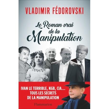 Le roman vrai de la désinformation - Vladimir Fédorovski