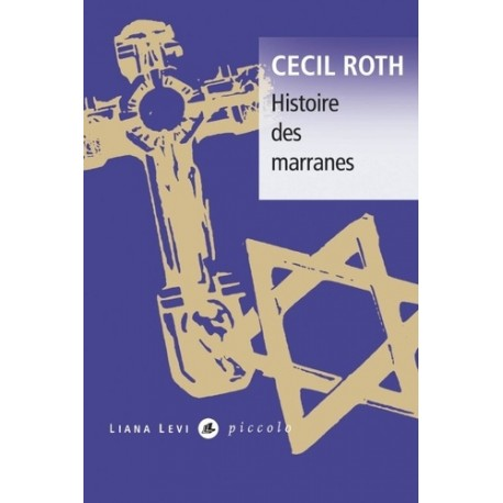 Histoire des marranes - Cecil Roth