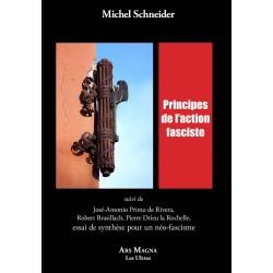 Principes de l'action fasciste - Michel Schneider