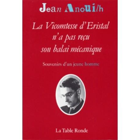 La Vicomtesse d'Eristal n'a pas reçu son balai mécanique - Jean Anouilh