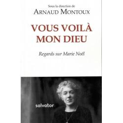 Vous voilà mon Dieu - Arnaud Montoux