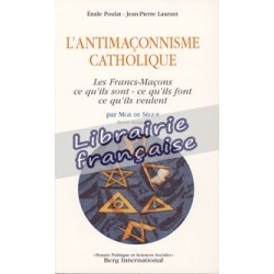 L'antimaçonnisme catholique - Emile Poulat - Jean Laurant