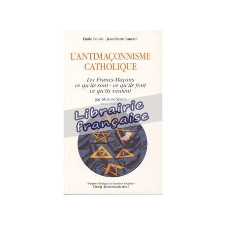 L'antimaçonnisme catholique - Emile Poulat - Jean Laurant
