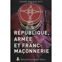 République, armée et Franc-maçonnerie - André Bourachot