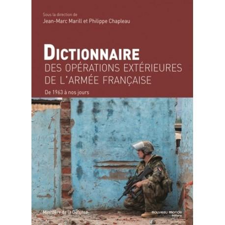 Dictionnaire des opérations extérieures de l'armée française - Philippe Chapleau, Jean-Marc Marill