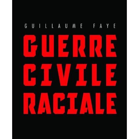 Guerre civile raciale - Guillaume Faye