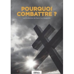 Pourquoi combattre  ? - Pierre-Yves Rougeyron
