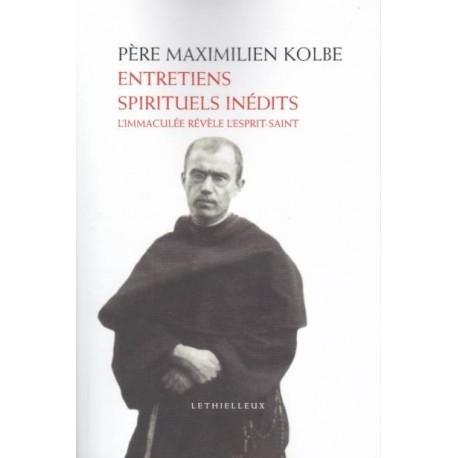 Entretiens spirituels inédits - Père Maximilien Kolbe