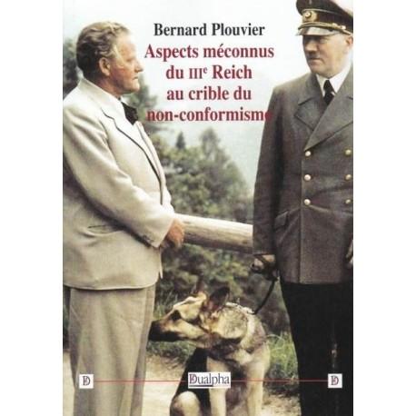 Aspects méconnus u IIIe Reich au crible du non-conformisme - Bernard Plouvier