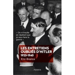 Les entretiens oubliés d'Hitler 1923-1940 - Eric Branca