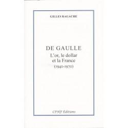 De Gaulle, l'or, le dollar et la France (1940-1970) - Gilles Ragache
