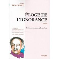 Eloge de l'ignorance - Abel Bonnard