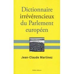 Dictionnaire irrévérencieux du Parlement européen - Jean-Claude Martinez