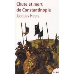 Chute et mort de Constantinople - Jacques Heers (poche)