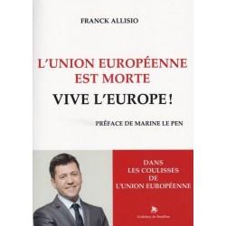 L'Union Européenne est morte, vive l'Europe ! - Franck Allisio