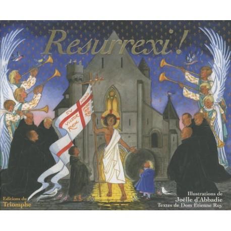Resurrexi ! - Joëlle d'Abadie, Dom Etienne Roy
