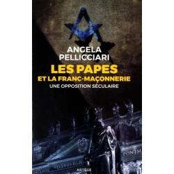 Les papes et la franc-maçonnerie - Angela Pellicciari