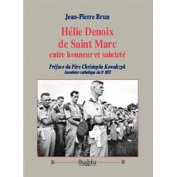 Hélie Denoix de Saint Marc entre honneur et sainteté - Jean-Pierre Brun