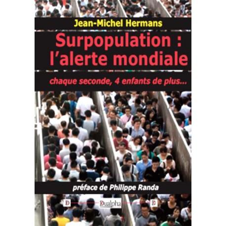 Surpopulation : l'alerte mondiale - Jean-Michel Hermans