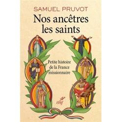 Nos ancêtres les saints - Samuel Pruvot
