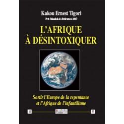 L'Afrique à désintoxiquer - Kakou Ernest Tigori