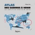Atlas des guerres à venir - Philippe Fabry