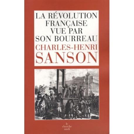 La Révolution française vue par son bourreau - Charles-Henri Sanson