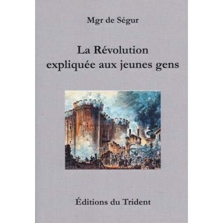La Révolution expliquée aux jeunes gens - Mgr de Ségur