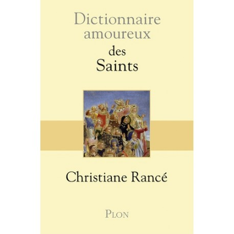 Dictionnaire amoureux des saints - Christiane Rancé