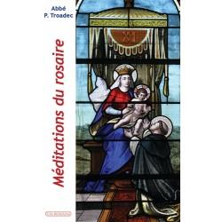 Méditation du rosaire - Abbé P. Troadec