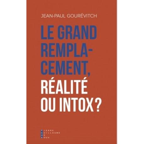 Le grand remplacement, réalité ou intox ? - Jean-Paul Gourévitch