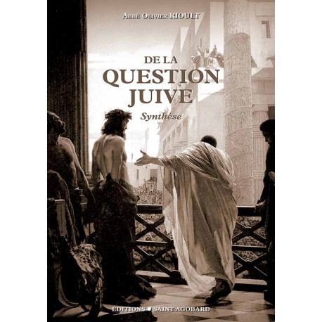 De la question juive - Abbé Olivier Rioult