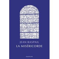 La miséricorde - Jean Raspail